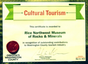 2011 Cultural Tourism Award from the Washington County Visitors Association of Oregon to the Rice NW Rock and Mineral Museum.